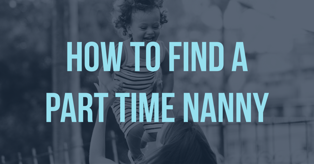 how to find a part time nanny
